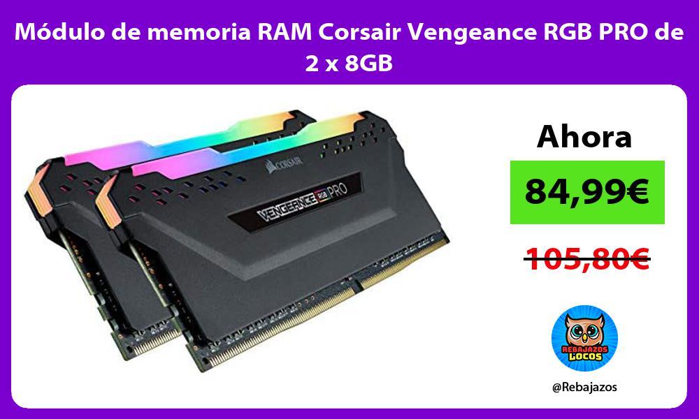 Modulo de memoria RAM Corsair Vengeance RGB PRO de 2 x 8GB