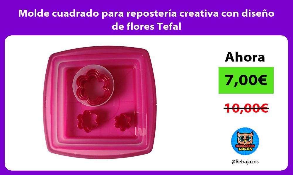 Molde cuadrado para reposteria creativa con diseno de flores Tefal