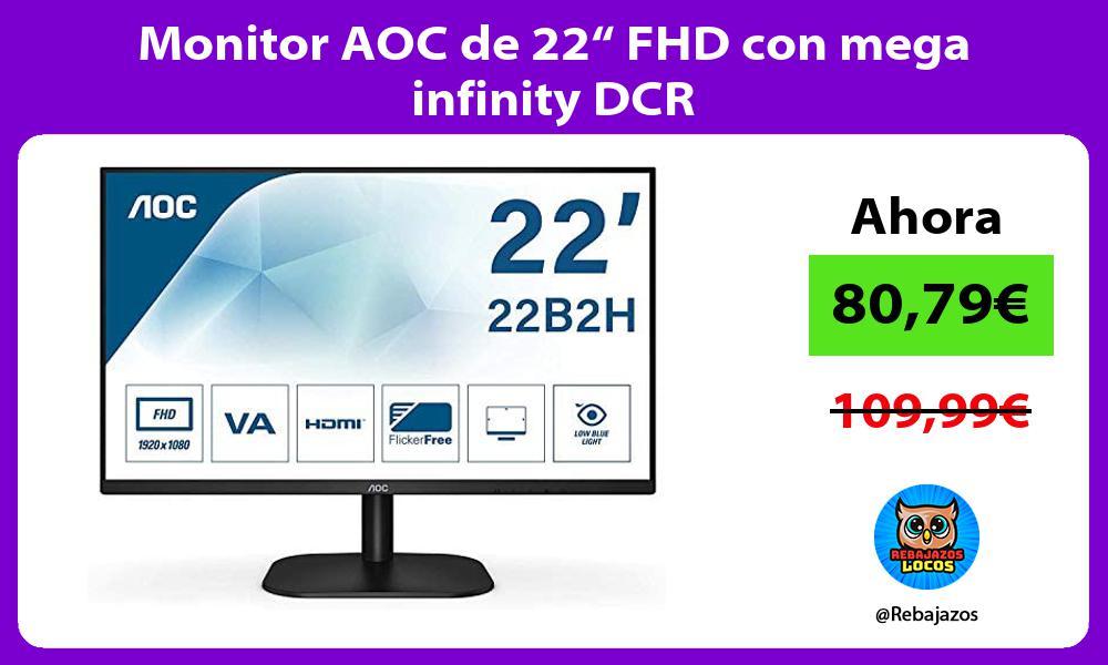 Monitor AOC de 22 FHD con mega infinity DCR