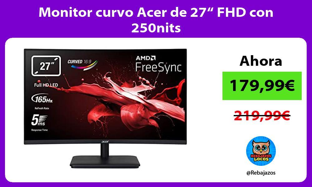Monitor curvo Acer de 27 FHD con 250nits