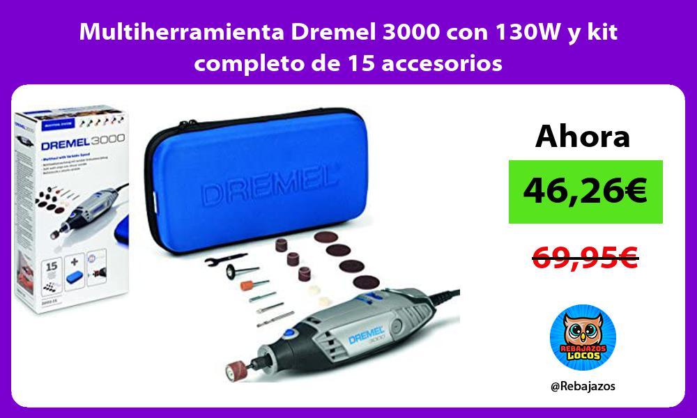Multiherramienta Dremel 3000 con 130W y kit completo de 15 accesorios