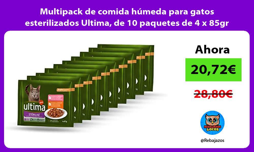 Multipack de comida humeda para gatos esterilizados Ultima de 10 paquetes de 4 x 85gr