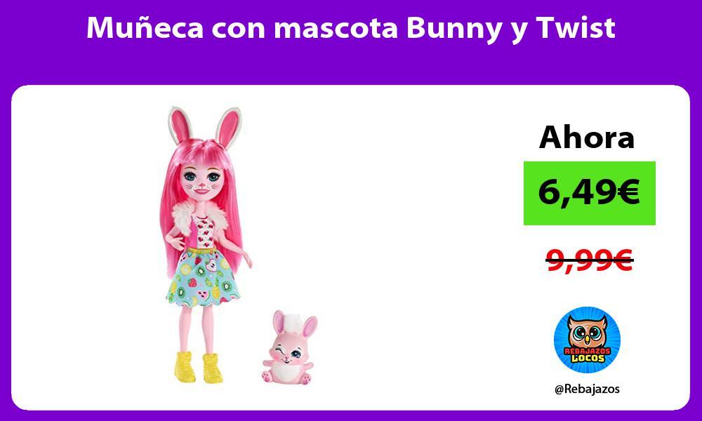 Muneca con mascota Bunny y Twist