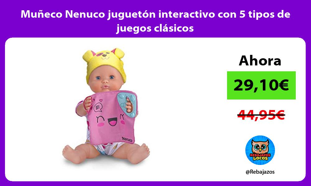 Muneco Nenuco jugueton interactivo con 5 tipos de juegos clasicos