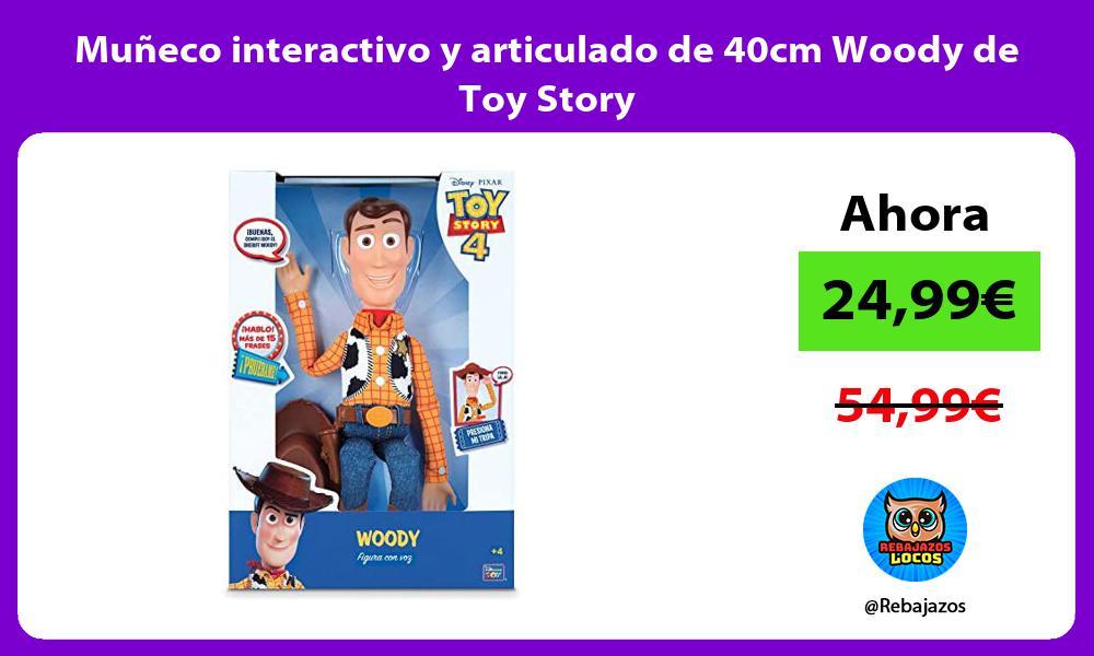 Muneco interactivo y articulado de 40cm Woody de Toy Story