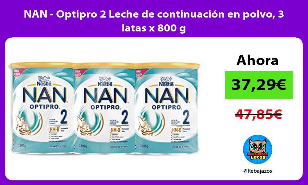 NAN Optipro 2 Leche de continuacion en polvo 3 latas x 800 g
