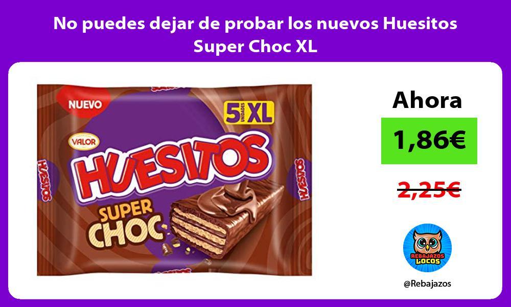 No puedes dejar de probar los nuevos Huesitos Super Choc XL