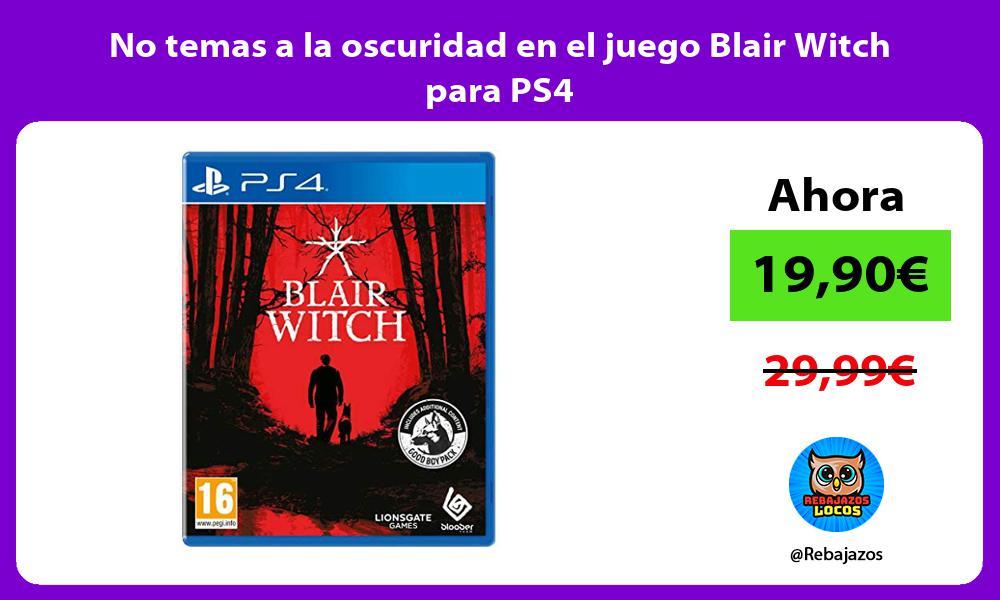 No temas a la oscuridad en el juego Blair Witch para PS4