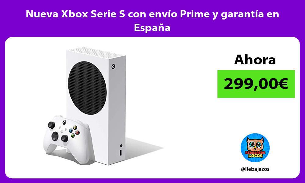 Nueva Xbox Serie S con envio Prime y garantia en Espana
