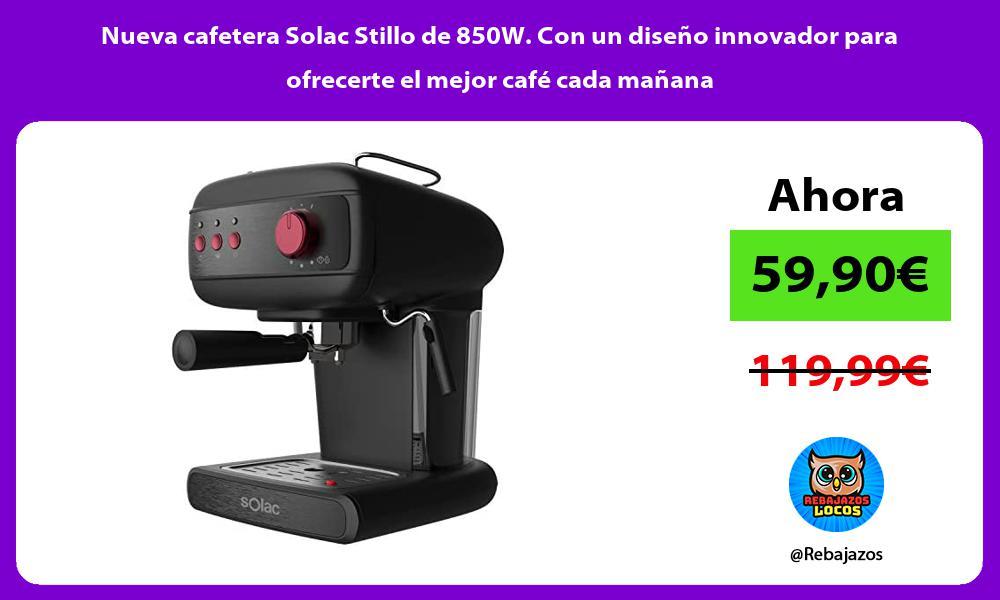 Nueva cafetera Solac Stillo de 850W Con un diseno innovador para ofrecerte el mejor cafe cada manana