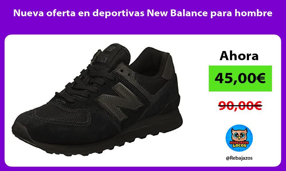 Nueva oferta en deportivas New Balance para hombre