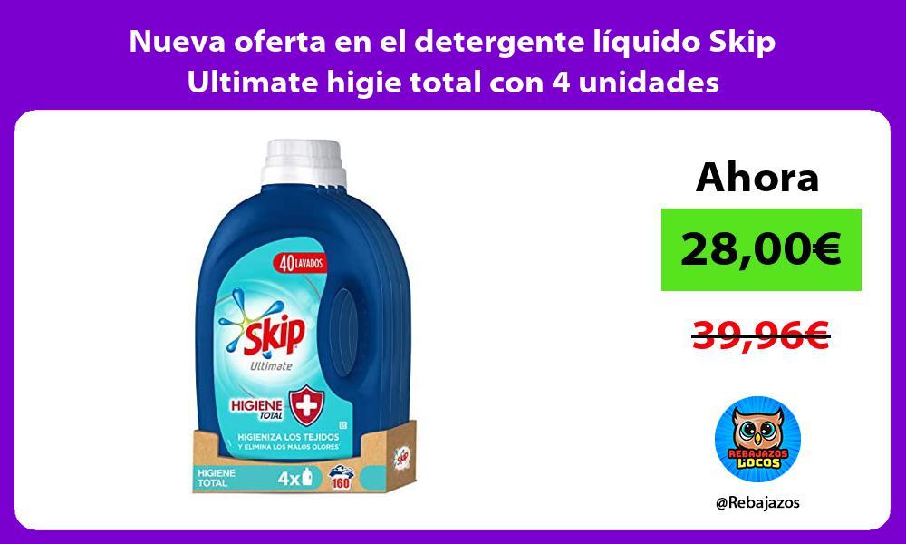 Nueva oferta en el detergente liquido Skip Ultimate higie total con 4 unidades