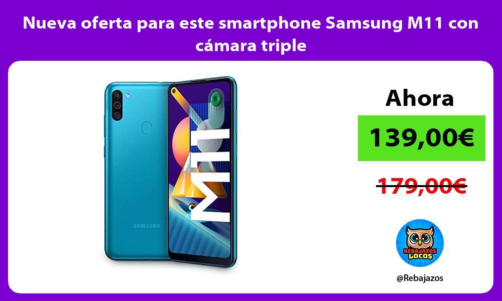 Nueva oferta para este smartphone Samsung M11 con camara triple