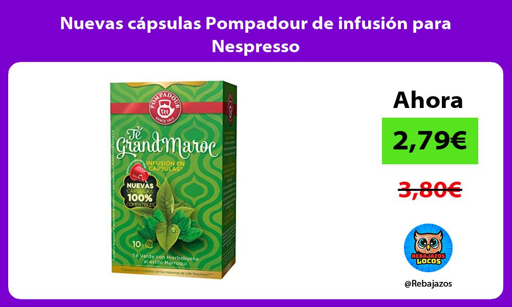 Nuevas capsulas Pompadour de infusion para Nespresso