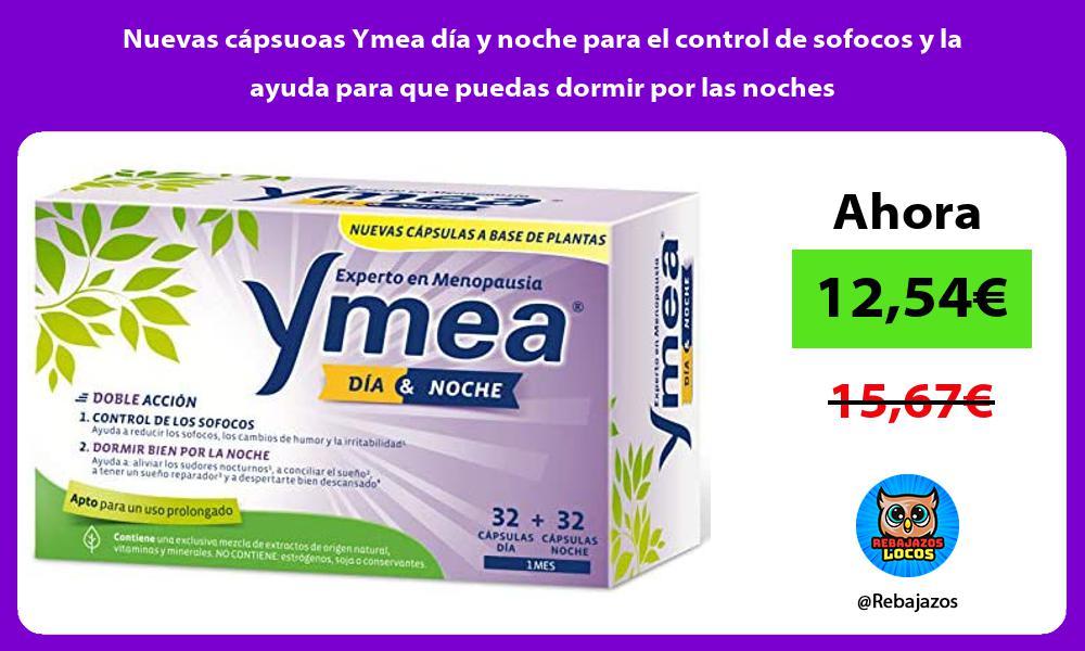 Nuevas capsuoas Ymea dia y noche para el control de sofocos y la ayuda para que puedas dormir por las noches