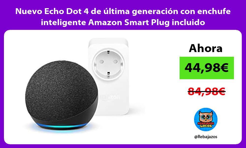 Nuevo Echo Dot 4 de ultima generacion con enchufe inteligente Amazon Smart Plug incluido