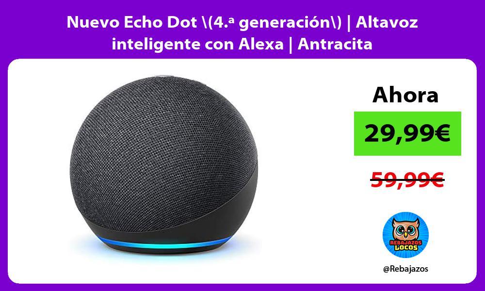 Nuevo Echo Dot 4 a generacion Altavoz inteligente con Alexa Antracita