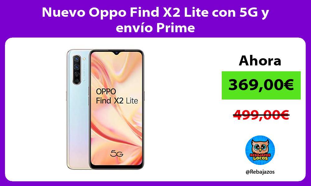 Nuevo Oppo Find X2 Lite con 5G y envio Prime