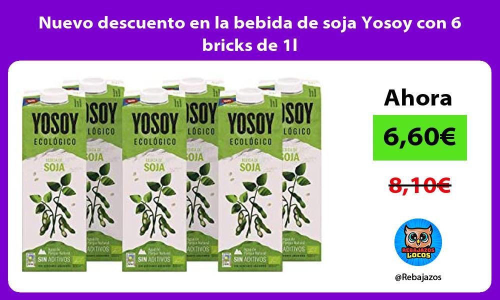 Nuevo descuento en la bebida de soja Yosoy con 6 bricks de 1l