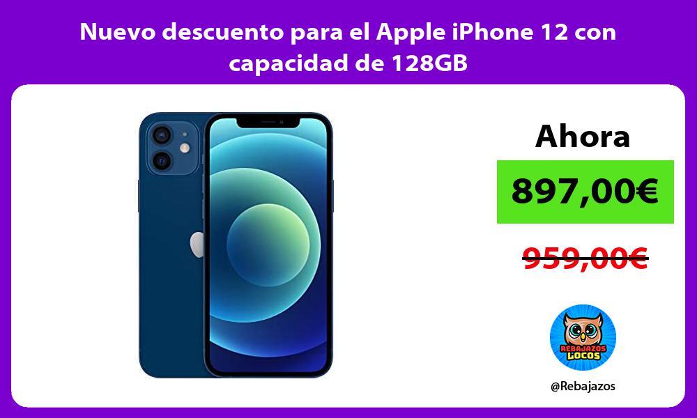 Nuevo descuento para el Apple iPhone 12 con capacidad de 128GB