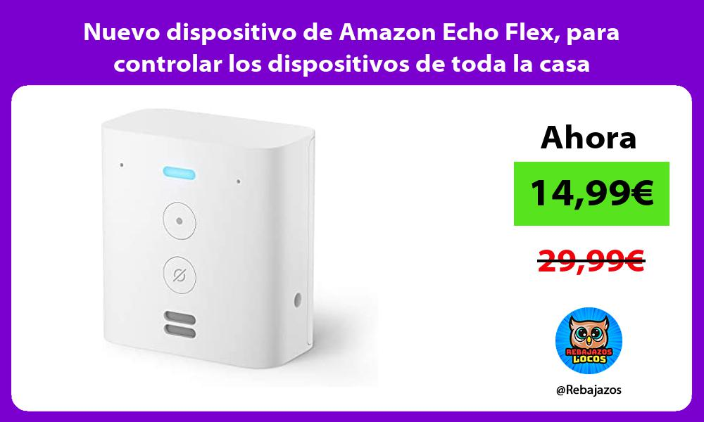 Nuevo dispositivo de Amazon Echo Flex para controlar los dispositivos de toda la casa