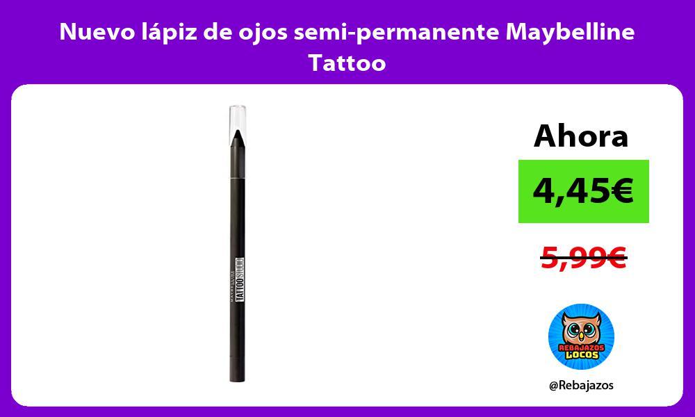 Nuevo lapiz de ojos semi permanente Maybelline Tattoo