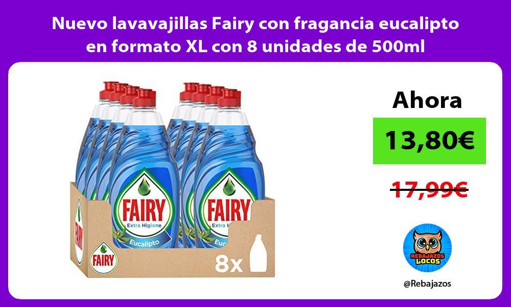 Nuevo lavavajillas Fairy con fragancia eucalipto en formato XL con 8 unidades de 500ml
