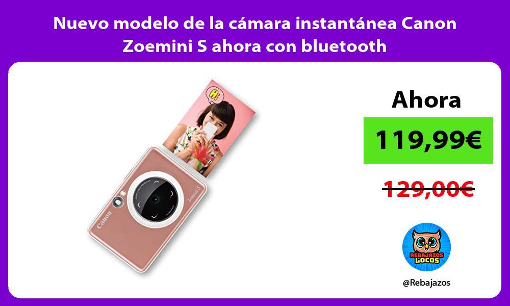 Nuevo modelo de la camara instantanea Canon Zoemini S ahora con bluetooth