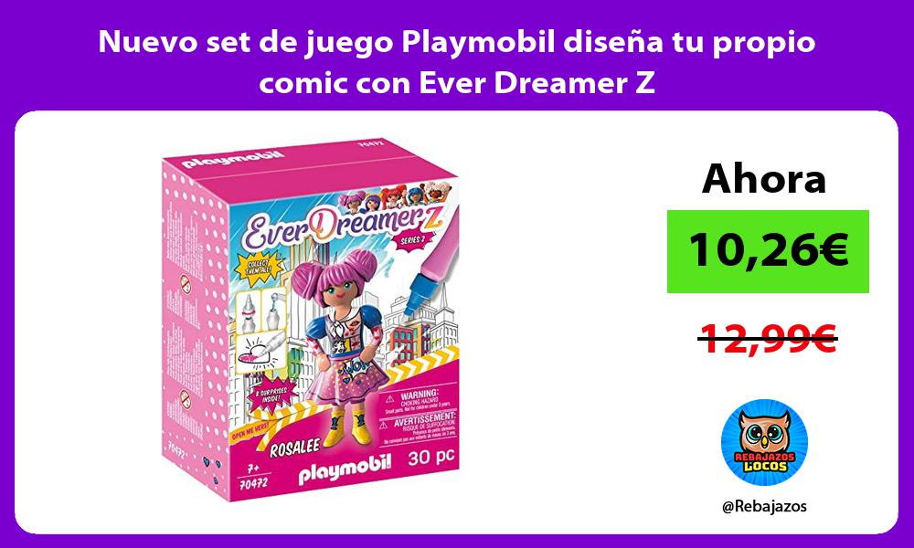 Nuevo set de juego Playmobil disena tu propio comic con Ever Dreamer Z