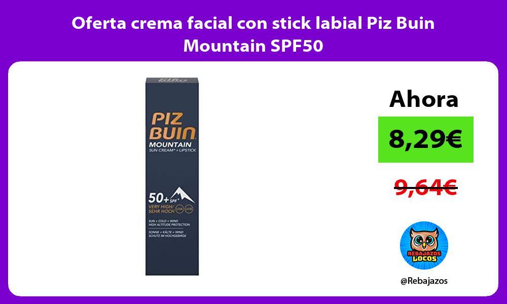 Oferta crema facial con stick labial Piz Buin Mountain SPF50