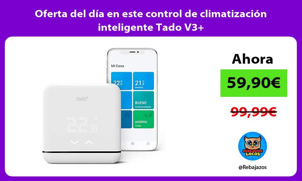 Oferta del dia en este control de climatizacion inteligente Tado V3