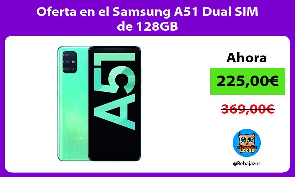 Oferta en el Samsung A51 Dual SIM de 128GB