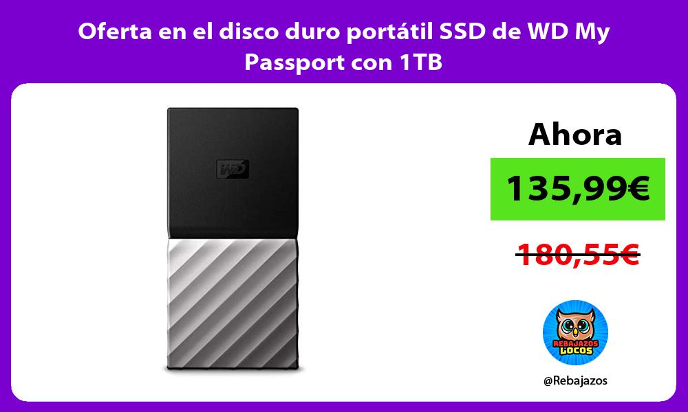 Oferta en el disco duro portatil SSD de WD My Passport con 1TB