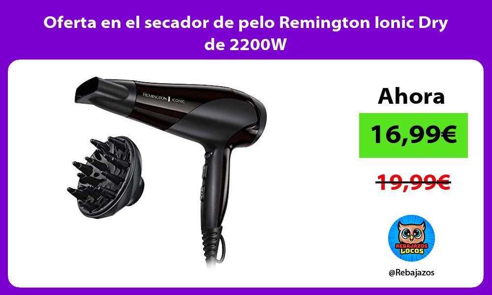 Oferta en el secador de pelo Remington Ionic Dry de 2200W