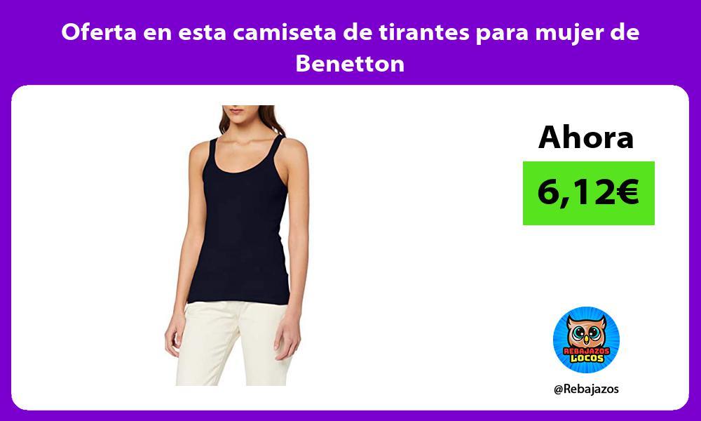 Oferta en esta camiseta de tirantes para mujer de Benetton