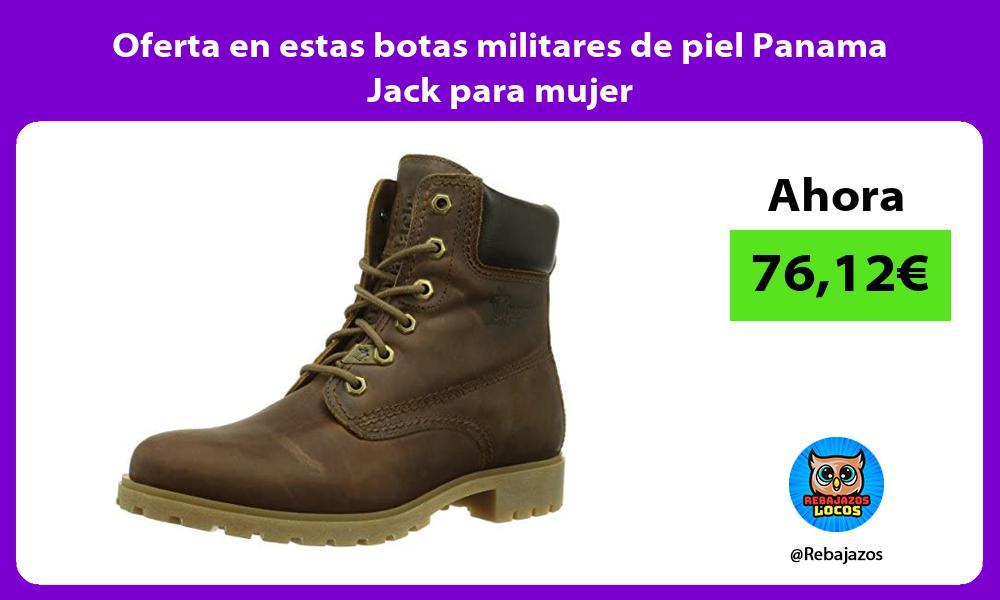 Oferta en estas botas militares de piel Panama Jack para mujer