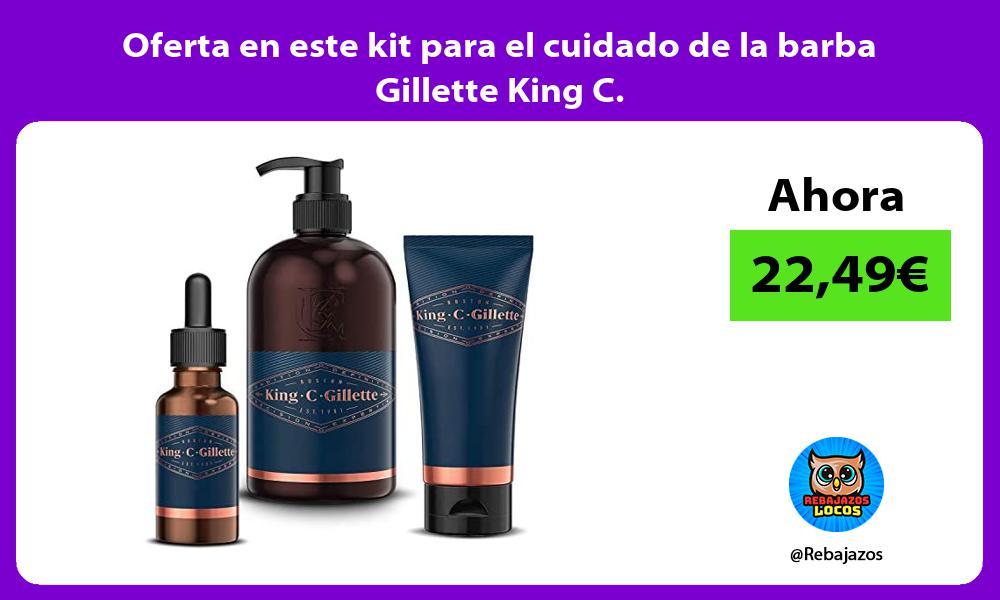 Oferta en este kit para el cuidado de la barba Gillette King C