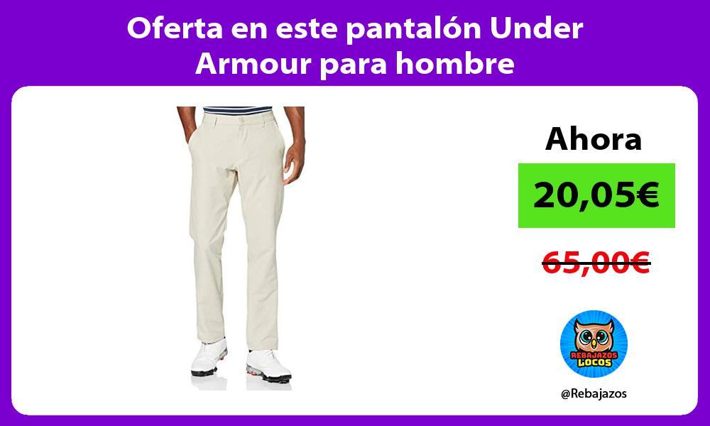 Oferta en este pantalon Under Armour para hombre
