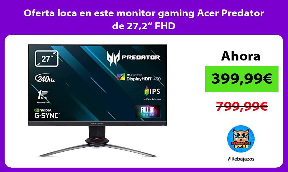 Oferta loca en este monitor gaming Acer Predator de 272 FHD