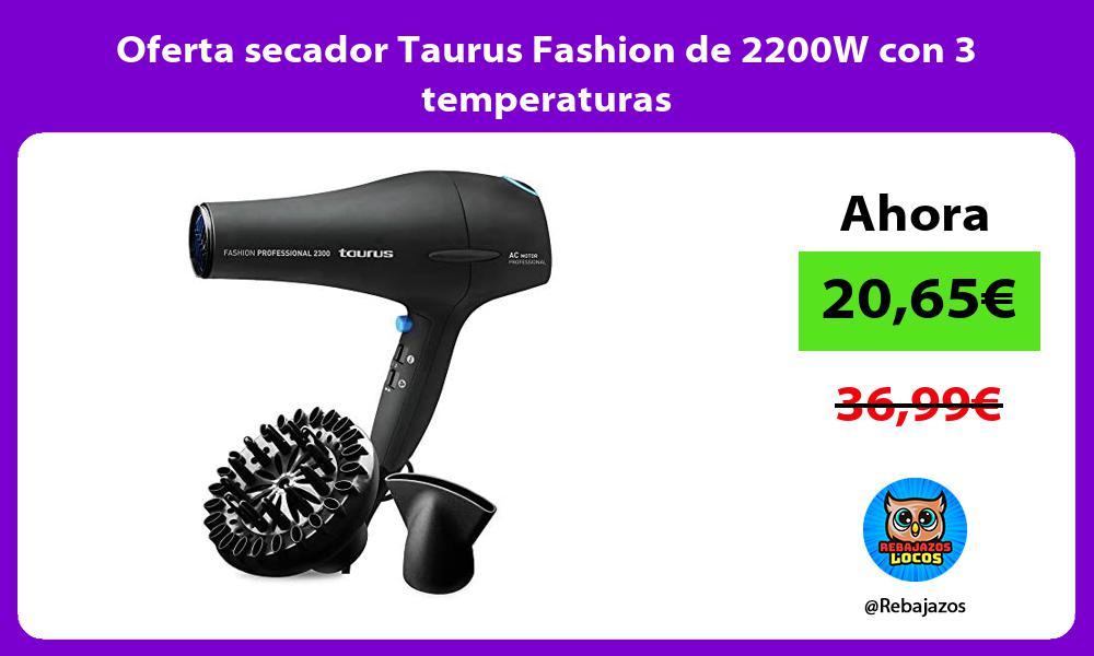 Oferta secador Taurus Fashion de 2200W con 3 temperaturas