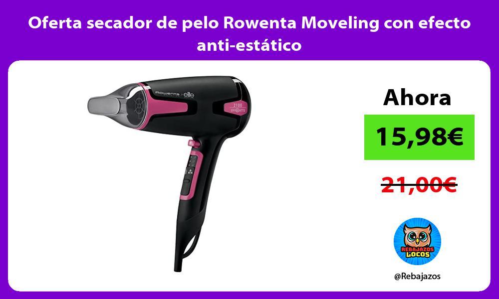 Oferta secador de pelo Rowenta Moveling con efecto anti estatico