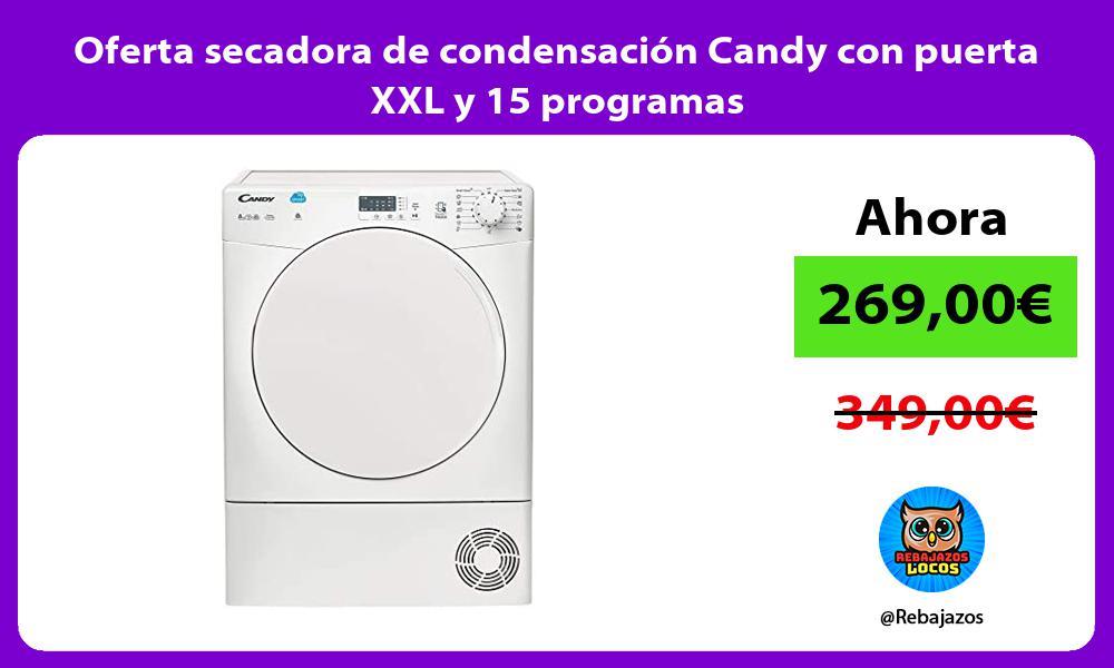 Oferta secadora de condensacion Candy con puerta XXL y 15 programas