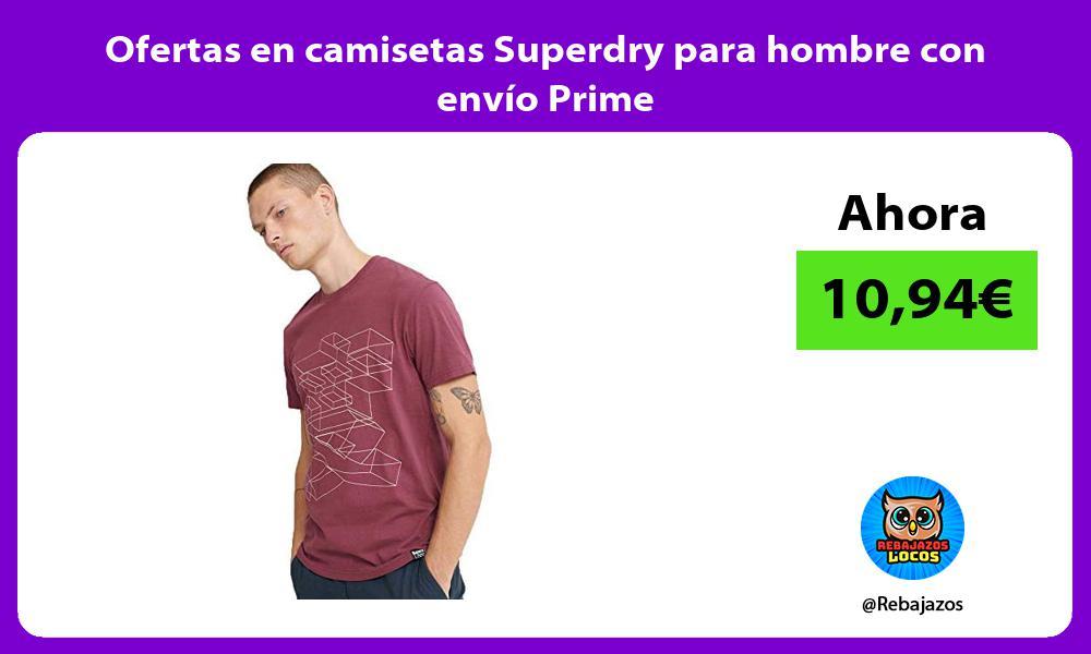 Ofertas en camisetas Superdry para hombre con envio Prime