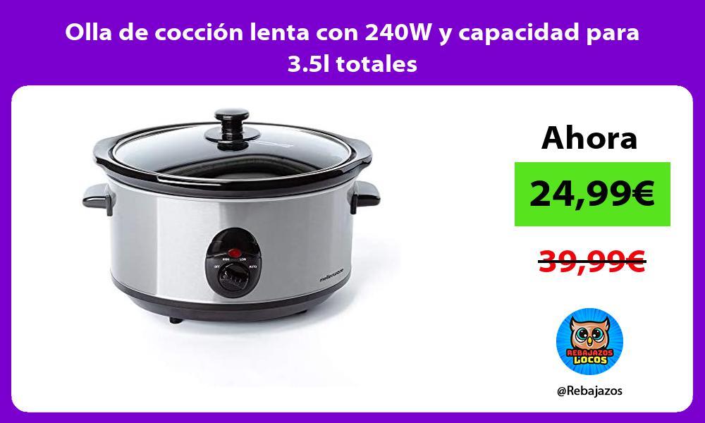 Olla de coccion lenta con 240W y capacidad para 3 5l totales