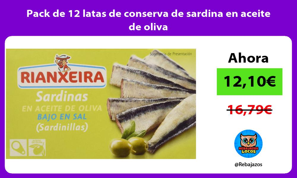 Pack de 12 latas de conserva de sardina en aceite de oliva