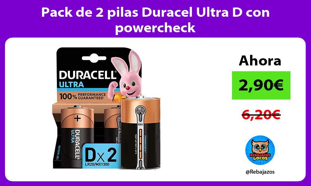 Pack de 2 pilas Duracel Ultra D con powercheck