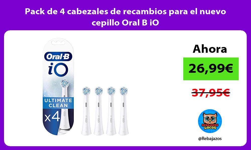 Pack de 4 cabezales de recambios para el nuevo cepillo Oral B iO