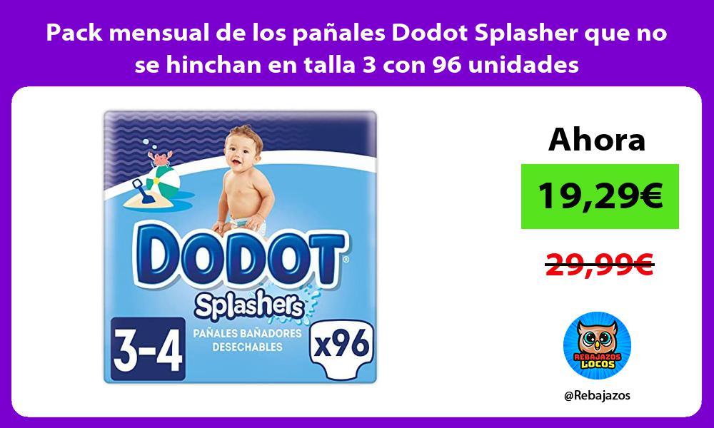Pack mensual de los panales Dodot Splasher que no se hinchan en talla 3 con 96 unidades