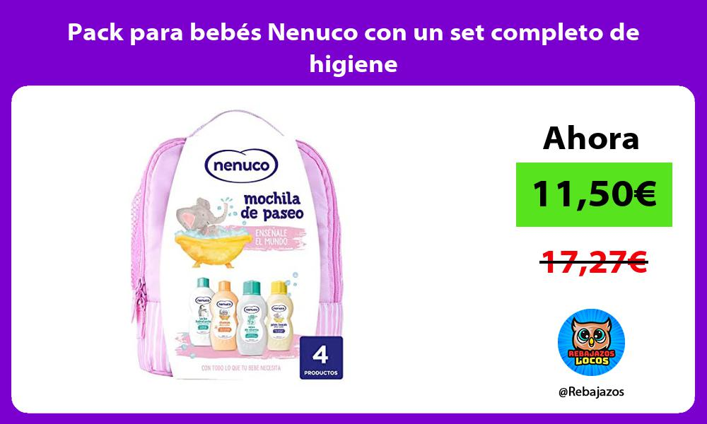 Pack para bebes Nenuco con un set completo de higiene