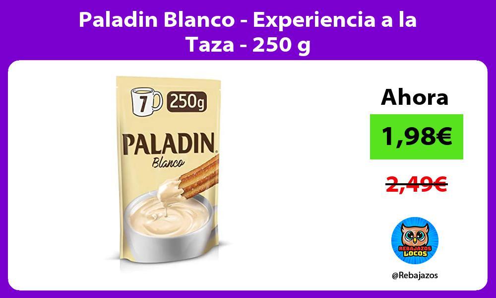 Paladin Blanco Experiencia a la Taza 250 g